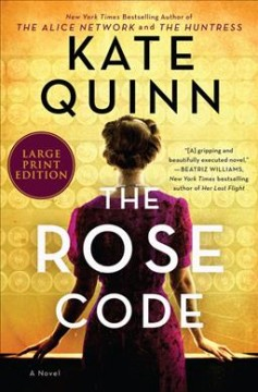 The rose code : a novel / Kate Quinn.