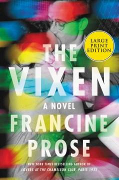 The vixen : a novel / Francine Prose.