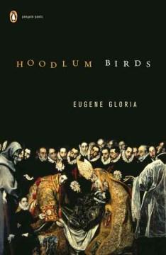 Hoodlum birds / Eugene Gloria.