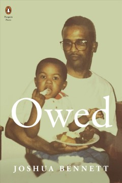 Owed / Joshua Bennett.