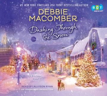 Dashing through the snow / Debbie Macomber.ll.