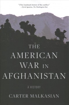 The American war in Afghanistan : a history / Carter Malkasian.