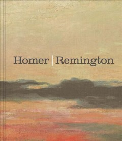 Homer/Remington / Margaret C. Adler, Claire M. Barry, Adam Gopnik [and others].