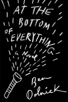 At the Bottom of Everything/Ben Dolnick