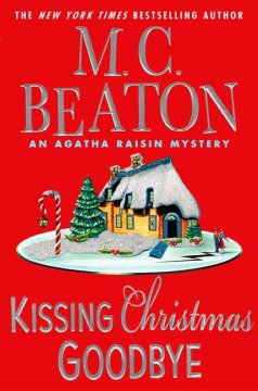 Kissing Christmas goodbye / M.C. Beaton.