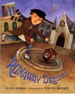 Runaway dreidel! / Lesléa Newman ; illustrated by Kyrsten Brooker.