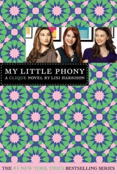 My little phony : a Clique novel / by Lisi Harrison.