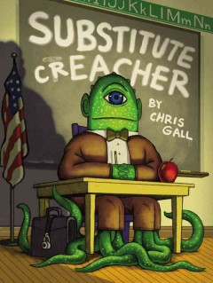 Substitute Creacher / Chris Gall.