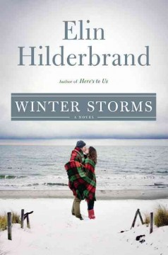 Winter storms : a novel / Elin Hilderbrand.