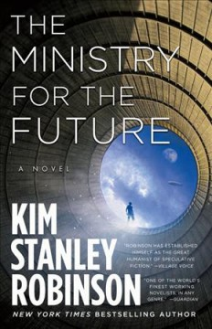 The ministry for the future / Kim Stanley Robinson.