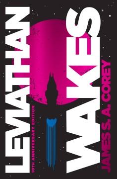 Leviathan wakes / James S.A. Corey.
