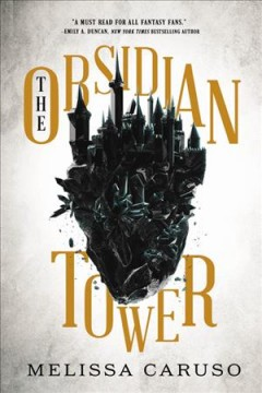 The obsidian tower / Melissa Caruso.