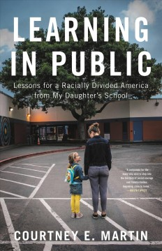 Learning in public : lessons for a racially divided America from my daughter