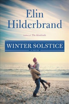 Winter solstice : a novel / Elin Hilderbrand.