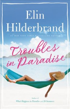 Troubles in paradise : a novel / Elin Hilderbrand.