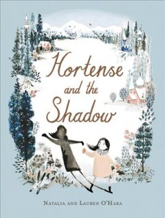 Hortense and the shadow / Natalia and Lauren O