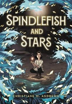 Spindlefish and stars / Christiane M. Andrews ; illustrations by Yuta Onoda.