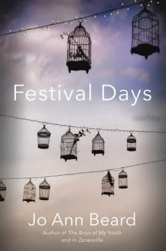 Festival days / Jo Ann Beard.
