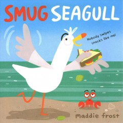 Smug seagull / Maddie Frost.