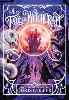 A tale of witchcraft... / Chris Colfer ; illustrated by Brandon Dorman.
