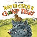 How to catch a clover thief / Elise Parsley.