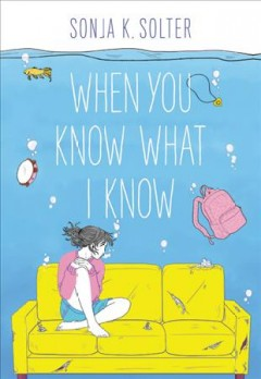 When you know what I know / Sonja K. Solter.