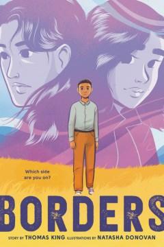 Borders / story by Thomas King ; illustrations by Natasha Donovan.