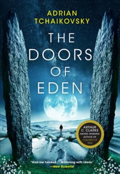 The doors of Eden / Adrian Tchaikovsky.