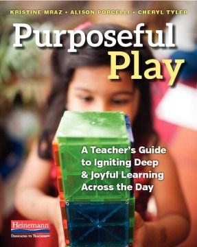 Purposeful play : a teacher