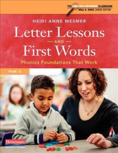 Letter lessons and first words : phonics foundations that work, PreK-2, / Heidi Anne Mesmer.