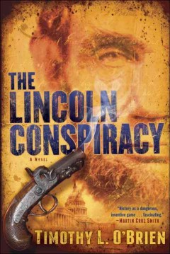 The Lincoln conspiracy : a novel / Timothy L. O