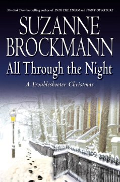 All through the night : a troubleshooter Christmas / Suzanne Brockmann.