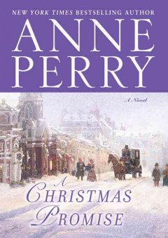 A Christmas promise : a novel / Anne Perry.
