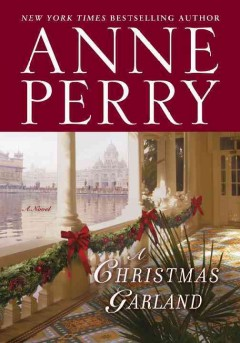 A Christmas homecoming : a novel / Anne Perry.
