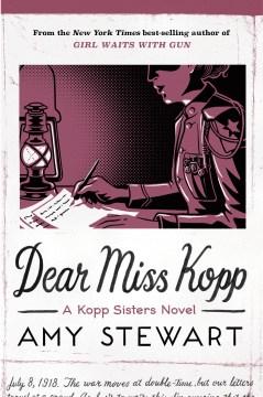 Dear Miss Kopp / Amy Stewart.