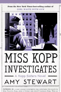 Miss Kopp investigates / Amy Stewart.