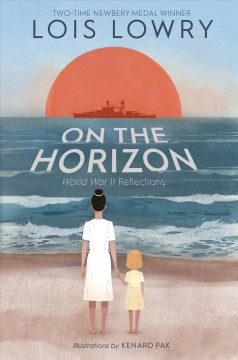 On the horizon / Lois Lowry ; illustrated by Kenard Pak.