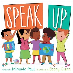 Speak up / by Miranda Paul ; illustrated by Ebony Glenn.