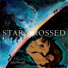 Starcrossed / by Julia Denos.