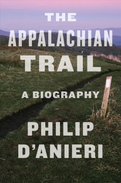 The Appalachian Trail : a biography / Philip D