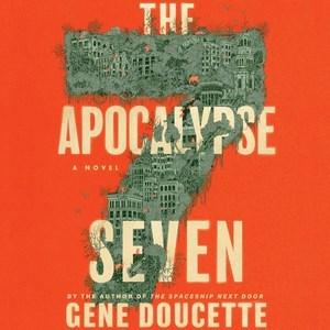The apocalypse seven / Gene Doucette.