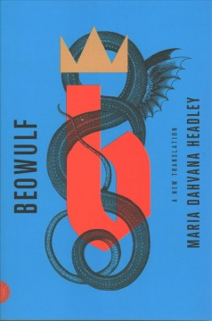 Beowulf : a new translation / Maria Dahvana Headley.