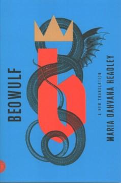Beowulf : a new translation / Maria Dahvana Headley.