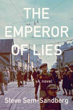 The emperor of lies / Steve Sem-Sandberg ; translated from the Swedish by Sarah Death.