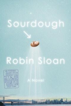 Sourdough/Robin Sloan