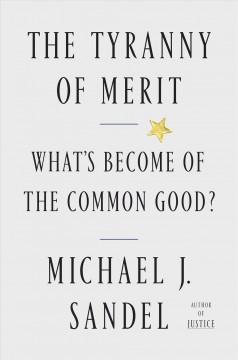 The tyranny of merit : what