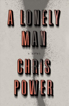 A lonely man / Chris Power.