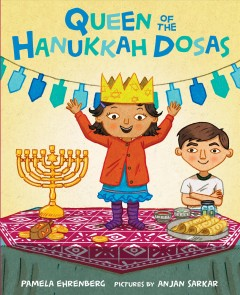 Queen of the Hanukkah dosas / Pamela Ehrenberg ; pictures by Anjan Sarkar.