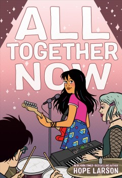 All together now / Hope Larson.