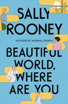 Beautiful world, where are you / Sally Rooney.